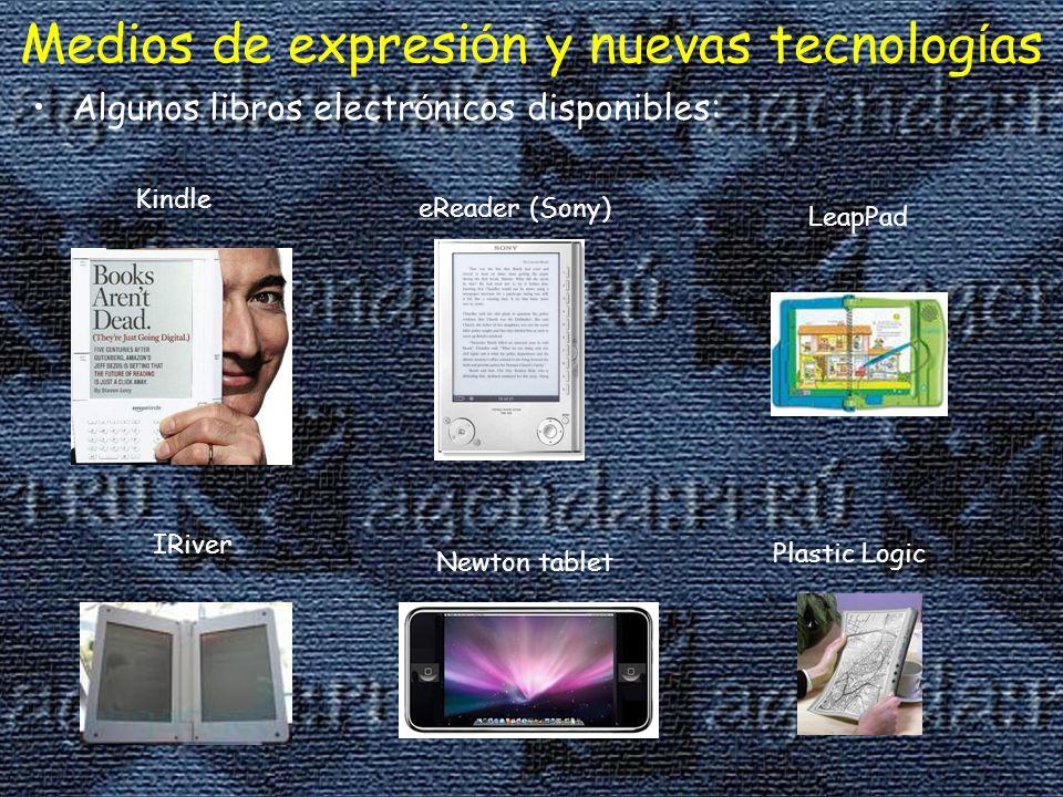 Algunos libros electr ó nicos disponibles: Medios de expresi ó n y nuevas tecnolog í as Kindle IRiver Newton tablet Plastic Logic LeapPad eReader (Sony)