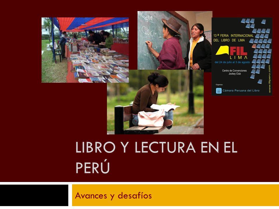 Plan Nacional del Libro y la Lectura del Perú (PNLL) Diagnóstico: No existe información oficial sobre libro y lectura Contexto social: Centralismo en capital Sistema educativo: Avances en cobertura educativa (53%) y alfabetización Zonas urbanas y rurales.