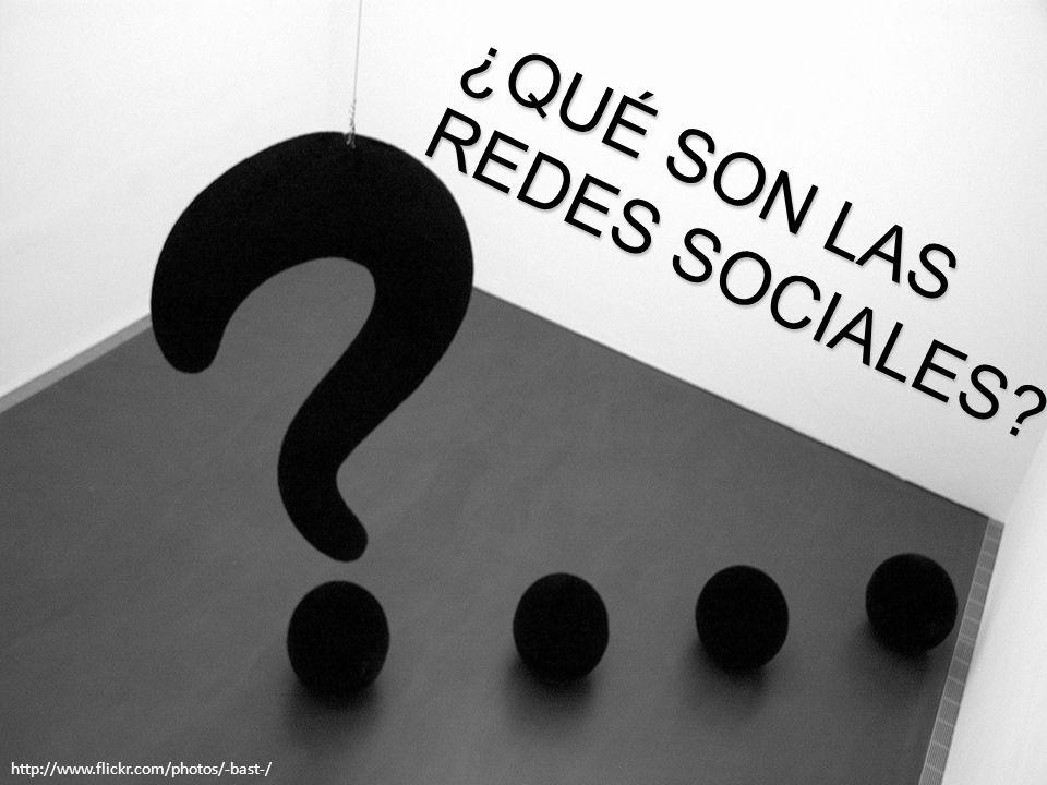 ¿QUÉ SON LAS REDES SOCIALES http://www.flickr.com/photos/-bast-/