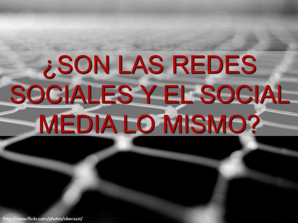 ¿SON LAS REDES SOCIALES Y EL SOCIAL MEDIA LO MISMO http://www.flickr.com/photos/oberazzi/