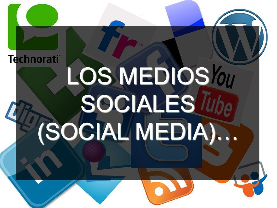 LOS MEDIOS SOCIALES (SOCIAL MEDIA)…