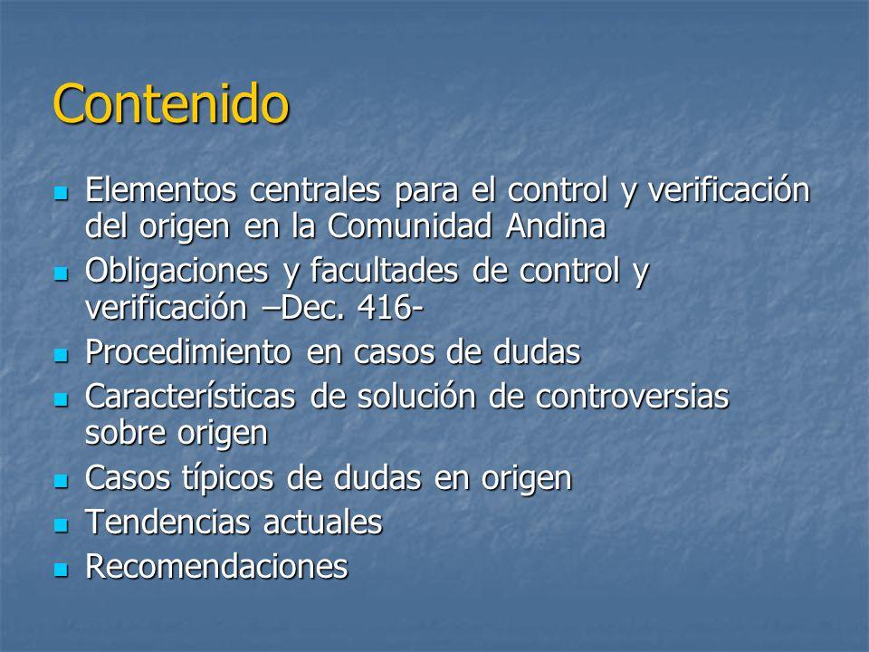 Contenido Elementos centrales para el control y verificación del origen en la Comunidad Andina Elementos centrales para el control y verificación del