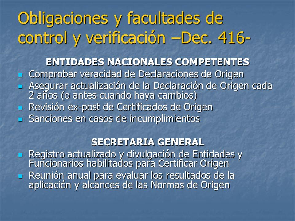 Obligaciones y facultades de control y verificación –Dec. 416- ENTIDADES NACIONALES COMPETENTES Comprobar veracidad de Declaraciones de Origen Comprob