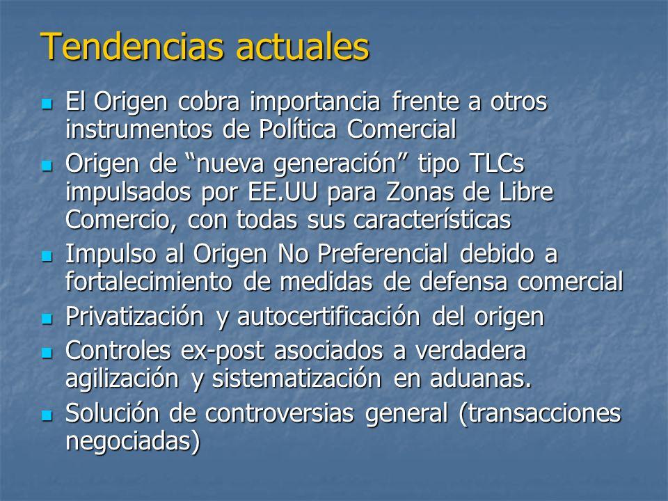 Tendencias actuales El Origen cobra importancia frente a otros instrumentos de Política Comercial El Origen cobra importancia frente a otros instrumen