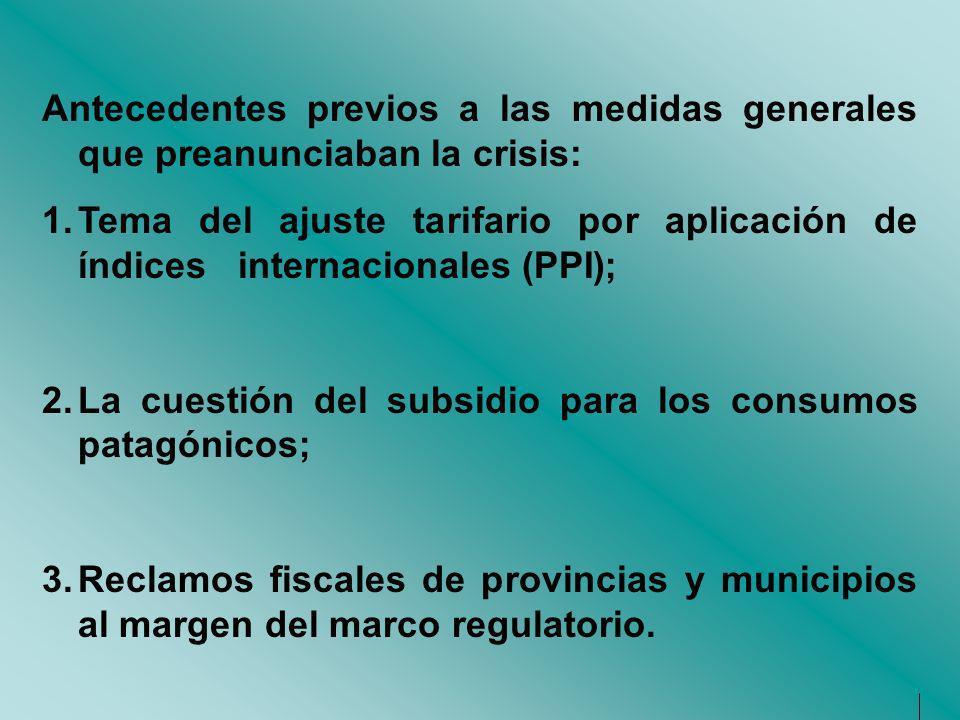 Antecedentes previos a las medidas generales que preanunciaban la crisis: 1.Tema del ajuste tarifario por aplicación de índices internacionales (PPI);