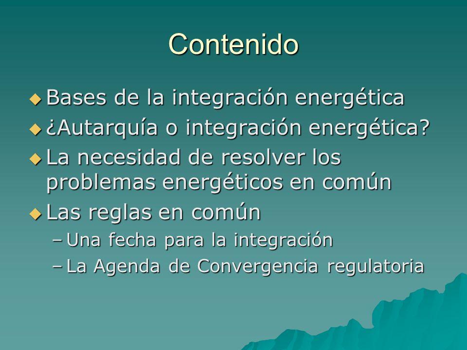 Contenido Bases de la integración energética Bases de la integración energética ¿Autarquía o integración energética? ¿Autarquía o integración energéti