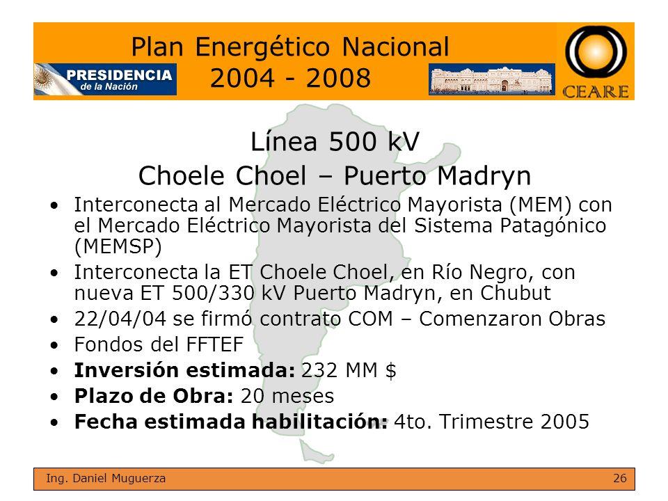 26 Ing. Daniel Muguerza Línea 500 kV Choele Choel – Puerto Madryn Interconecta al Mercado Eléctrico Mayorista (MEM) con el Mercado Eléctrico Mayorista