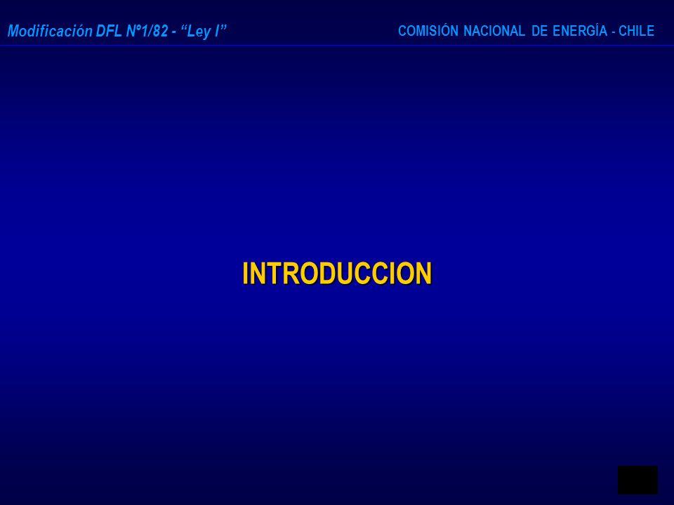 COMISIÓN NACIONAL DE ENERGÍA - CHILE Modificación DFL Nº1/82 - Ley I INTRODUCCION