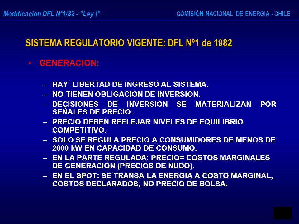 COMISIÓN NACIONAL DE ENERGÍA - CHILE Modificación DFL Nº1/82 - Ley I GENERACION: – –HAY LIBERTAD DE INGRESO AL SISTEMA. – –NO TIENEN OBLIGACION DE INV
