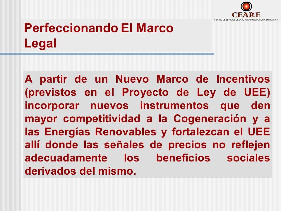 A partir de un Nuevo Marco de Incentivos (previstos en el Proyecto de Ley de UEE) incorporar nuevos instrumentos que den mayor competitividad a la Cogeneración y a las Energías Renovables y fortalezcan el UEE allí donde las señales de precios no reflejen adecuadamente los beneficios sociales derivados del mismo.