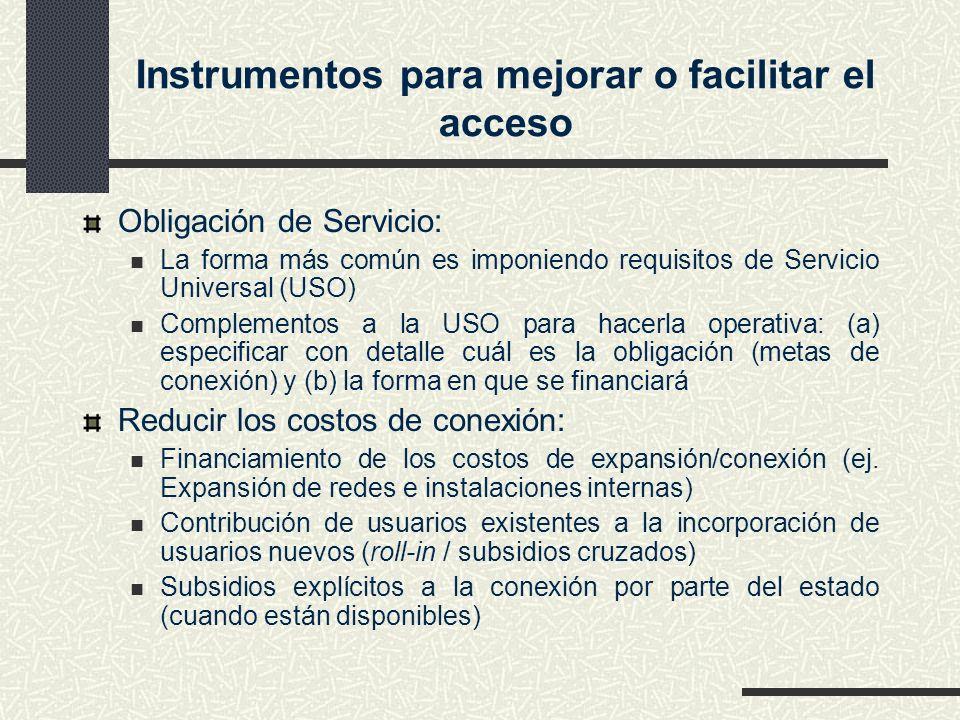 Instrumentos para mejorar o facilitar el acceso Obligación de Servicio: La forma más común es imponiendo requisitos de Servicio Universal (USO) Comple