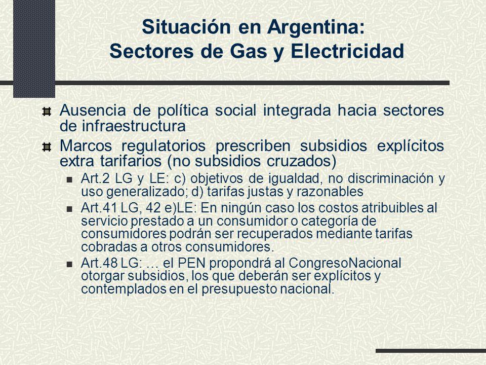 Ausencia de política social integrada hacia sectores de infraestructura Marcos regulatorios prescriben subsidios explícitos extra tarifarios (no subsi