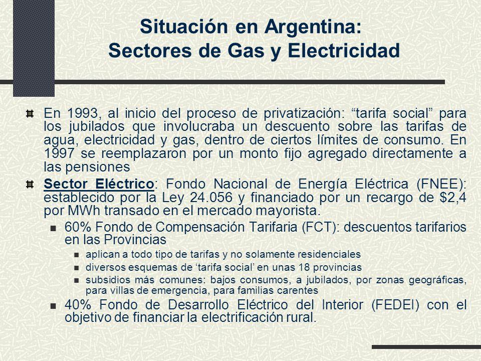 En 1993, al inicio del proceso de privatización: tarifa social para los jubilados que involucraba un descuento sobre las tarifas de agua, electricidad