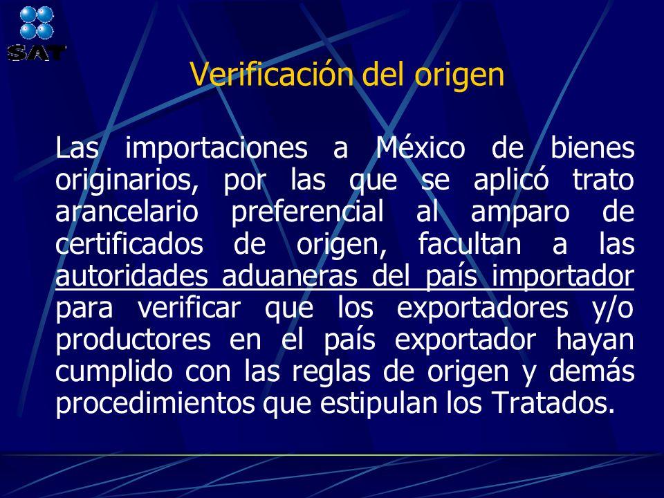 Las importaciones a México de bienes originarios, por las que se aplicó trato arancelario preferencial al amparo de certificados de origen, facultan a