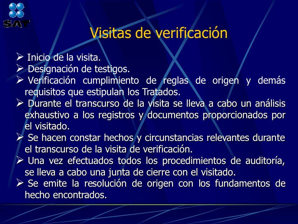. Inicio de la visita. Designación de testigos. Verificación cumplimiento de reglas de origen y demás requisitos que estipulan los Tratados. Durante e