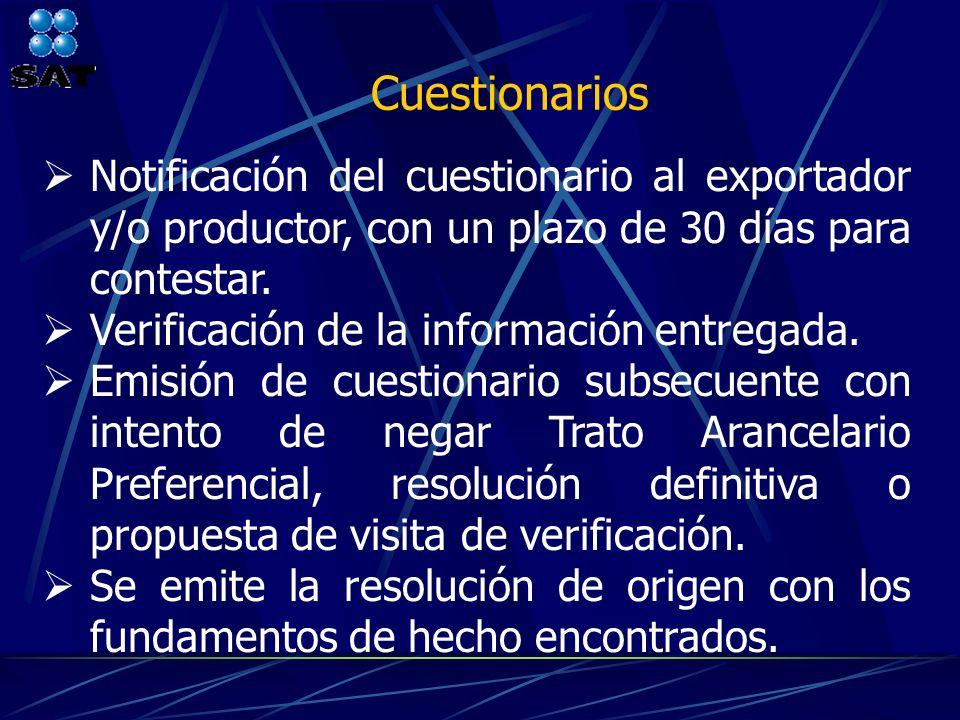 Notificación del cuestionario al exportador y/o productor, con un plazo de 30 días para contestar. Verificación de la información entregada. Emisión d