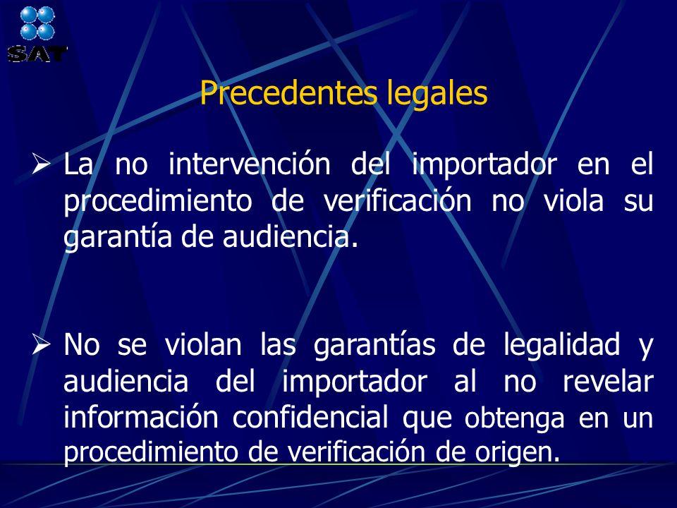 Precedentes legales La no intervención del importador en el procedimiento de verificación no viola su garantía de audiencia. No se violan las garantía
