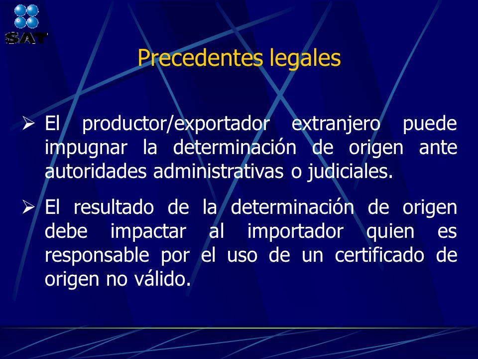 Precedentes legales El productor/exportador extranjero puede impugnar la determinación de origen ante autoridades administrativas o judiciales. El res