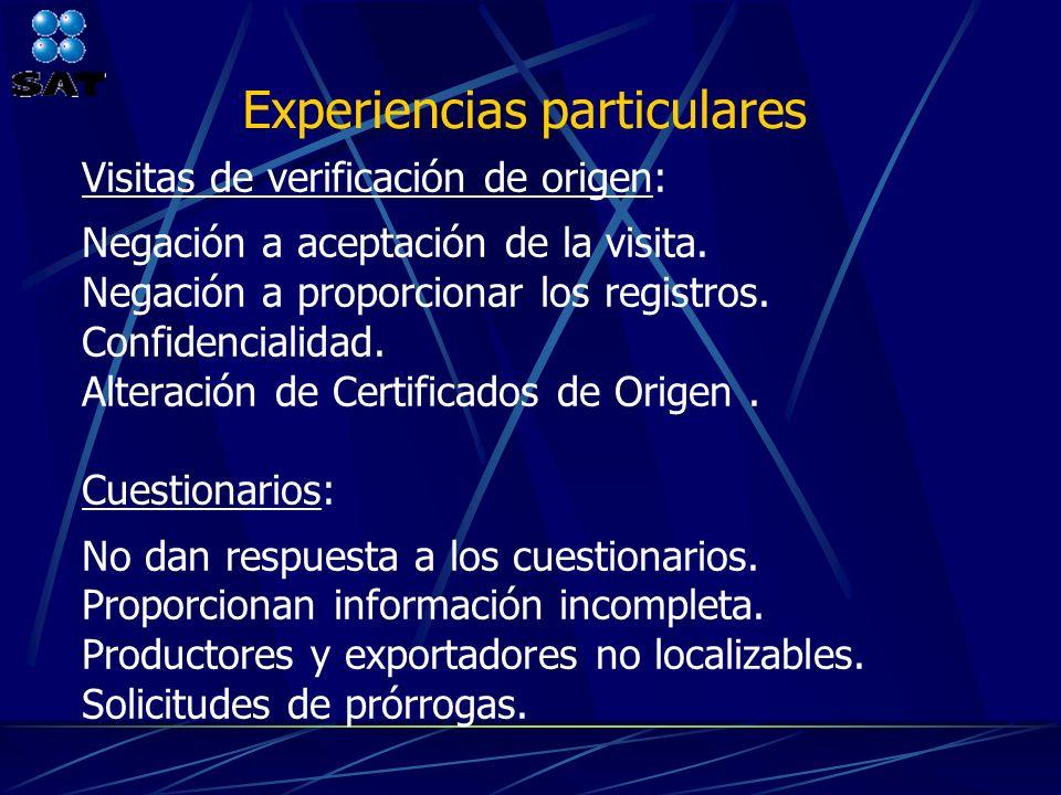 Experiencias particulares Visitas de verificación de origen: Negación a aceptación de la visita. Negación a proporcionar los registros. Confidencialid