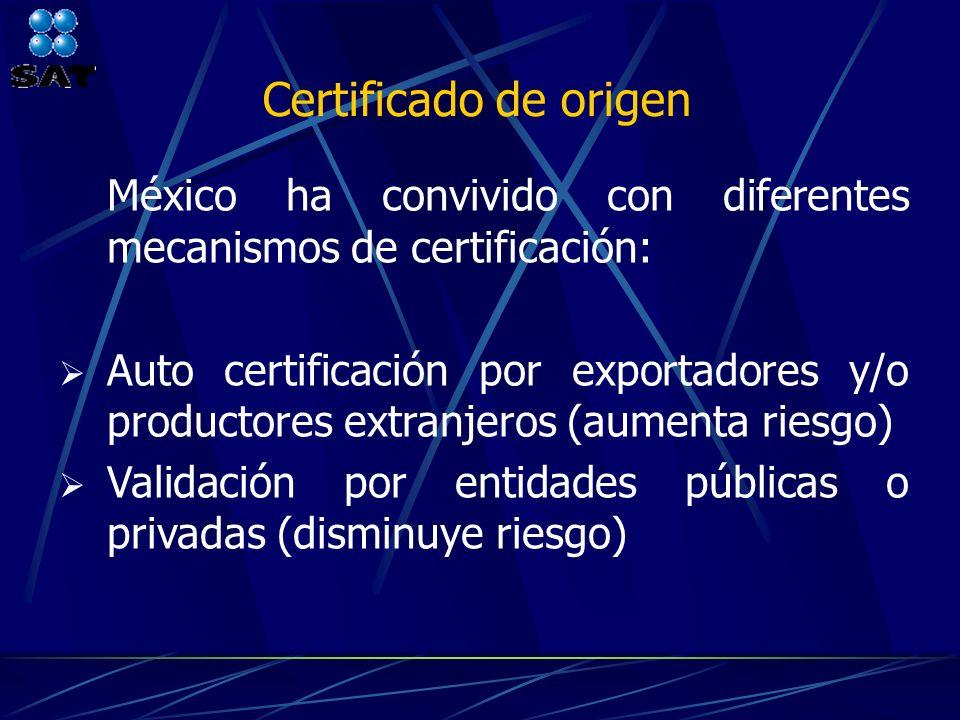 Certificado de origen México ha convivido con diferentes mecanismos de certificación: Auto certificación por exportadores y/o productores extranjeros