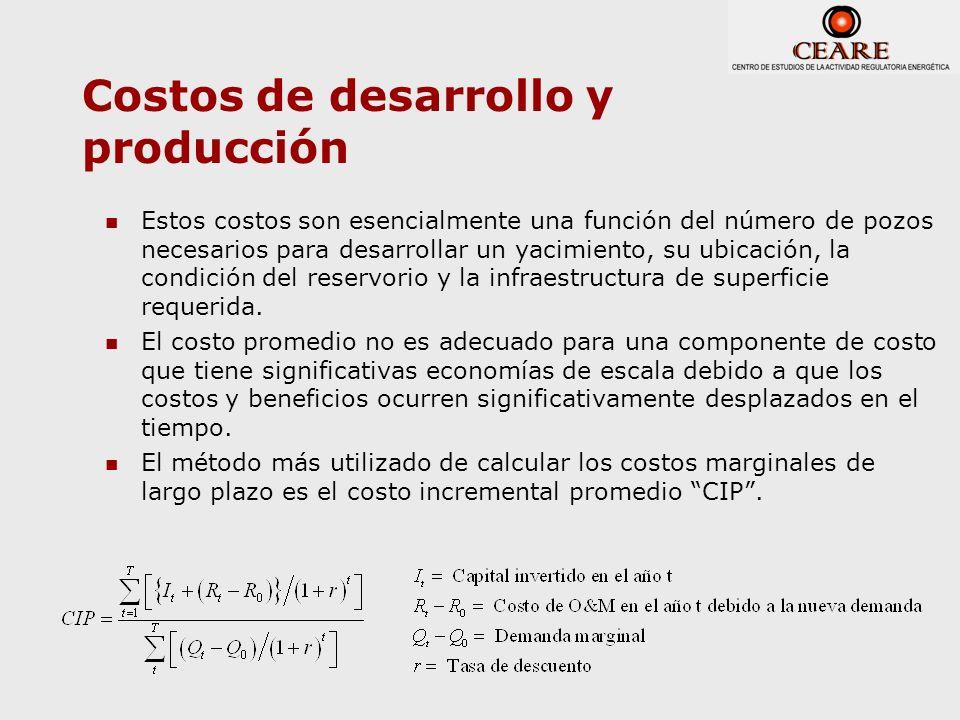 Costos de desarrollo y producción Estos costos son esencialmente una función del número de pozos necesarios para desarrollar un yacimiento, su ubicaci