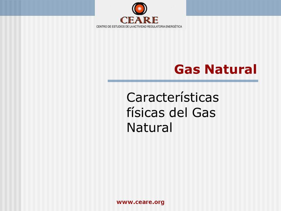 www.ceare.org Gas Natural Características físicas del Gas Natural