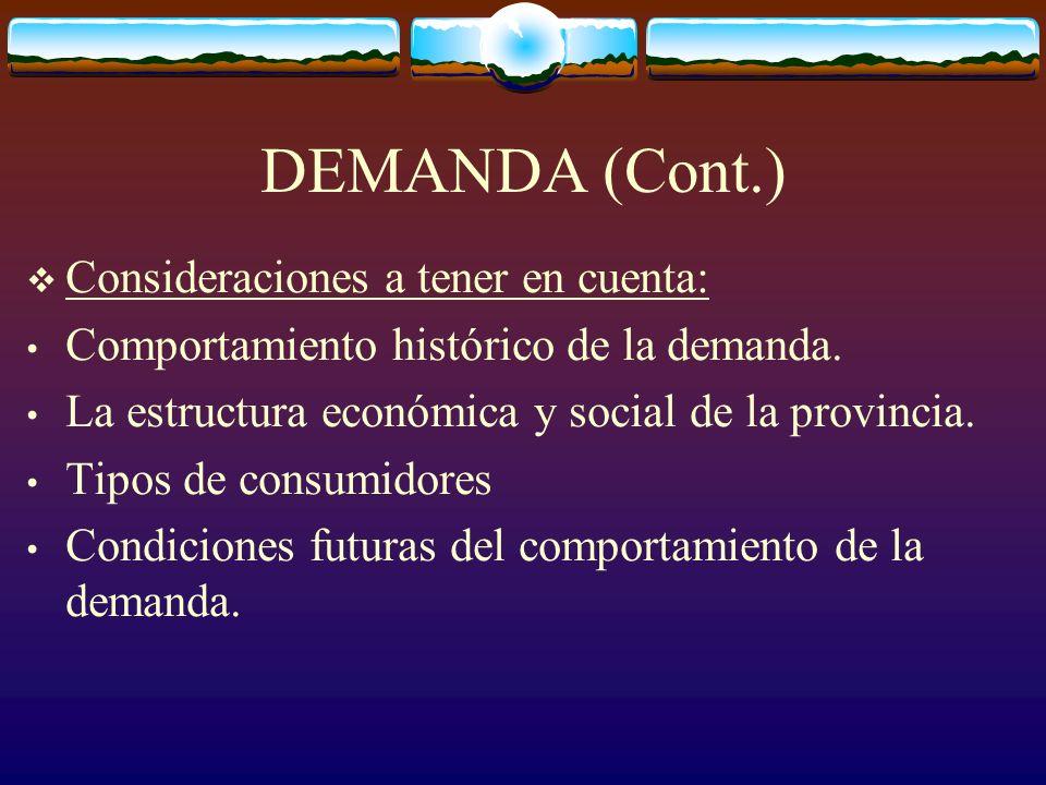 DEMANDA (Cont.) Consideraciones a tener en cuenta: Comportamiento histórico de la demanda.
