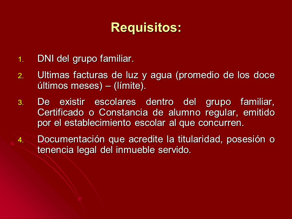 Requisitos: 1.DNI del grupo familiar. 2.