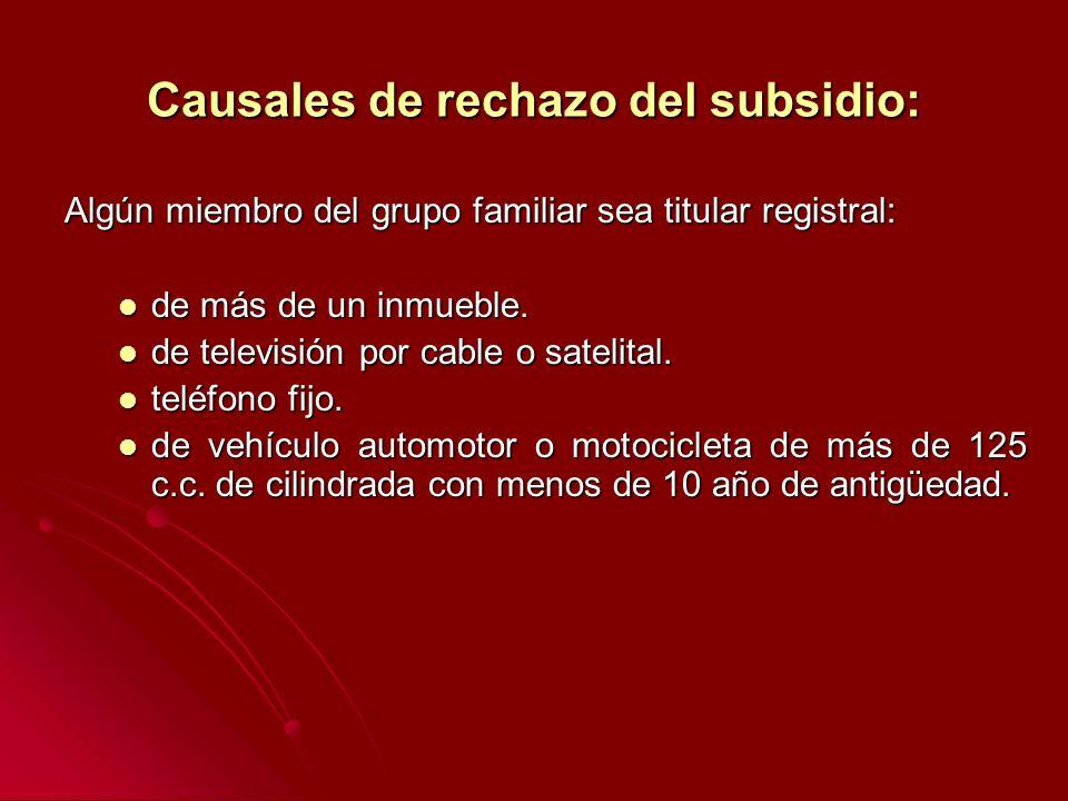 Causales de rechazo del subsidio: Algún miembro del grupo familiar sea titular registral: de más de un inmueble.