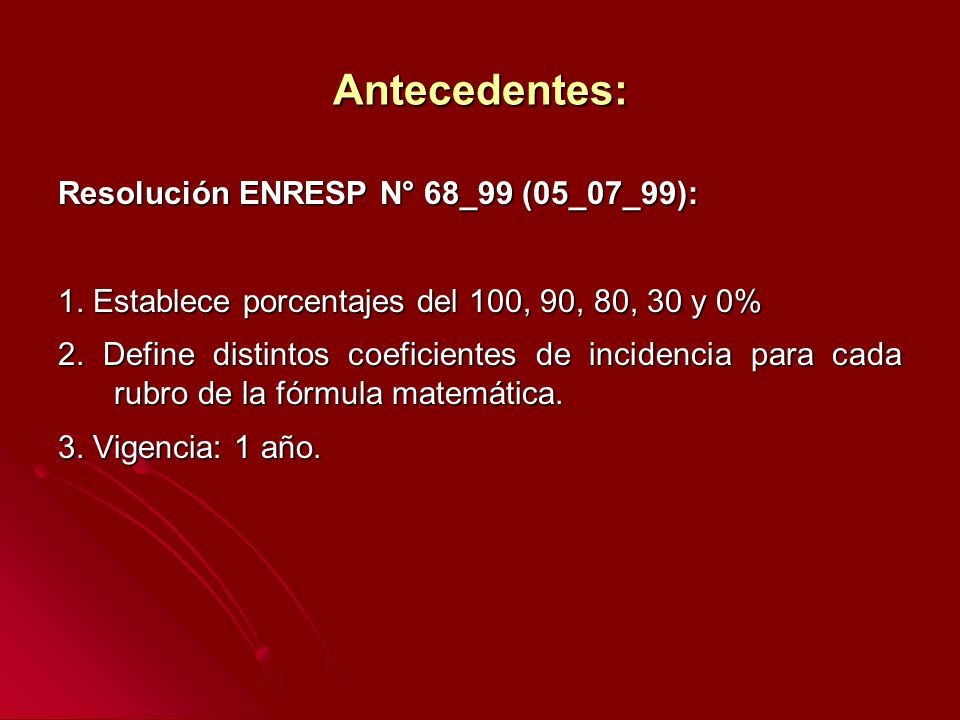 Antecedentes: Resolución ENRESP N° 68_99 (05_07_99): 1.