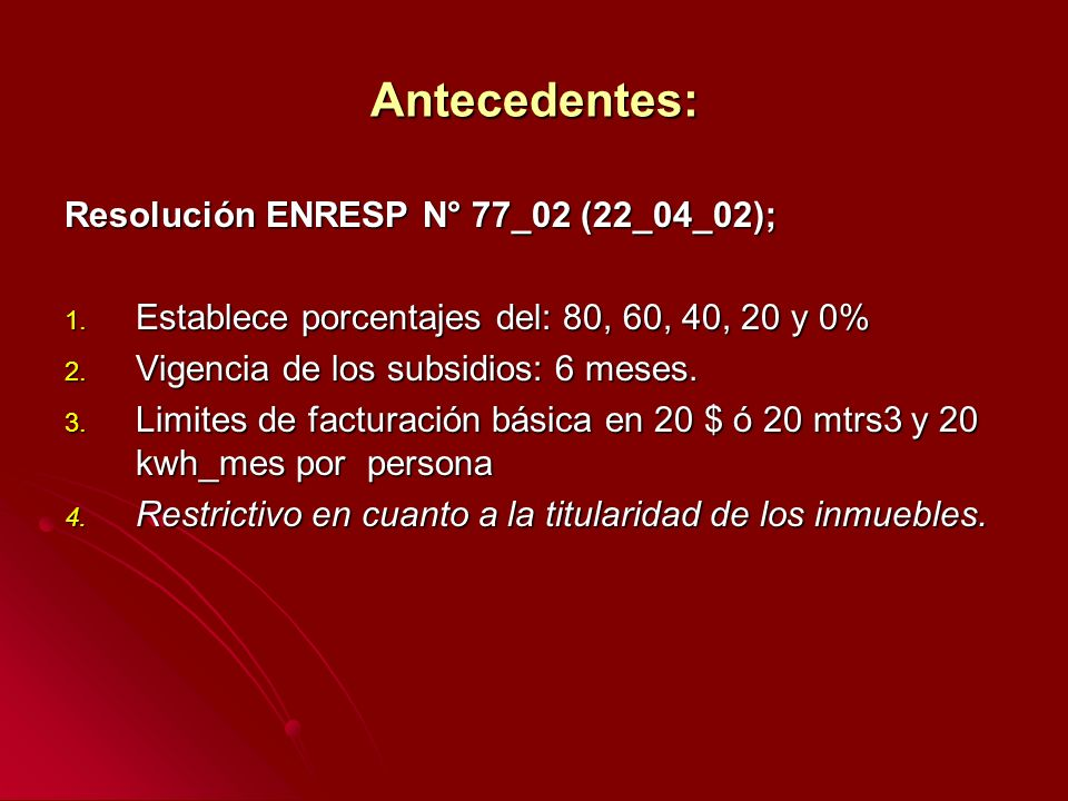 Antecedentes: Resolución ENRESP N° 77_02 (22_04_02); 1.