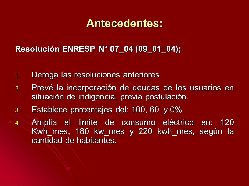 Antecedentes: Resolución ENRESP N° 07_04 (09_01_04); 1.