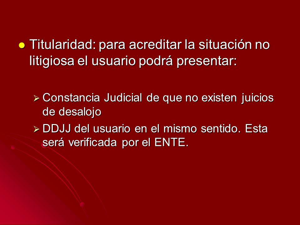 Titularidad: para acreditar la situación no litigiosa el usuario podrá presentar: Titularidad: para acreditar la situación no litigiosa el usuario pod