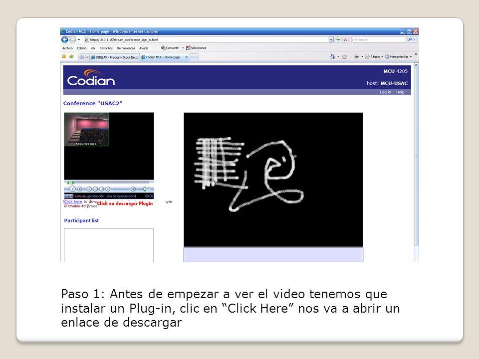 Paso 1: Antes de empezar a ver el video tenemos que instalar un Plug-in, clic en Click Here nos va a abrir un enlace de descargar