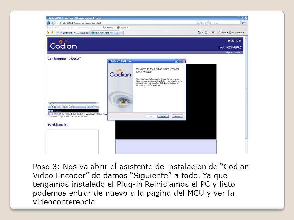 Paso 3: Nos va abrir el asistente de instalacion de Codian Video Encoder de damos Siguiente a todo.