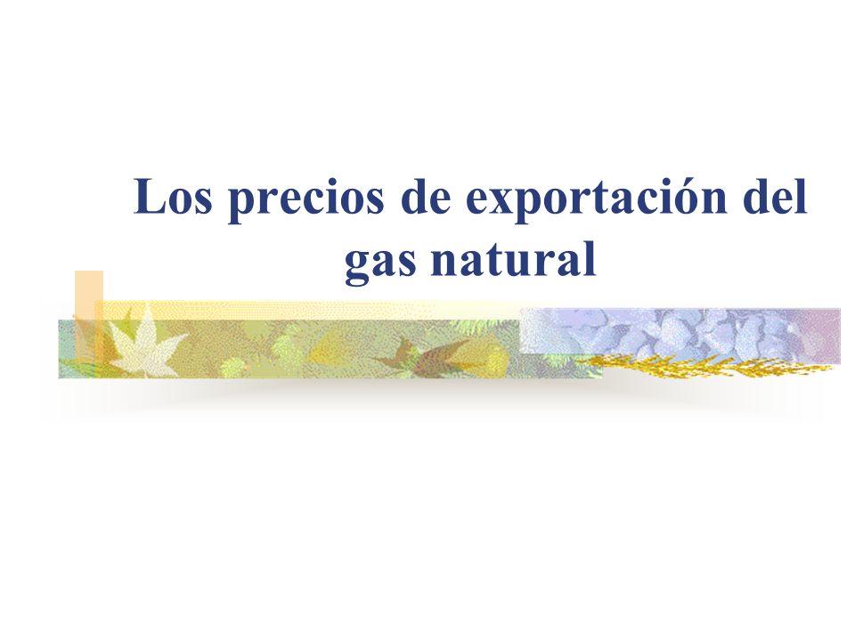Los precios de exportación del gas natural