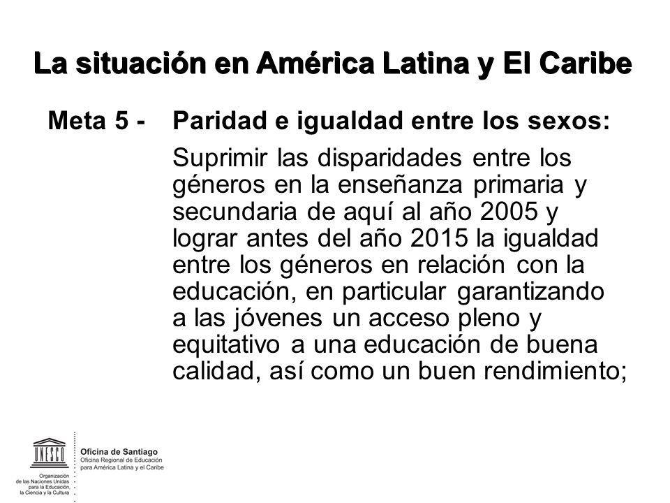 Meta 5 -Paridad e igualdad entre los sexos: Suprimir las disparidades entre los géneros en la enseñanza primaria y secundaria de aquí al año 2005 y lo