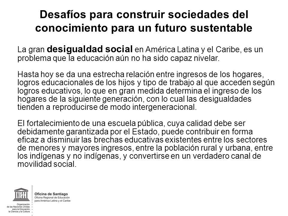 La gran desigualdad social en América Latina y el Caribe, es un problema que la educación aún no ha sido capaz nivelar. Hasta hoy se da una estrecha r