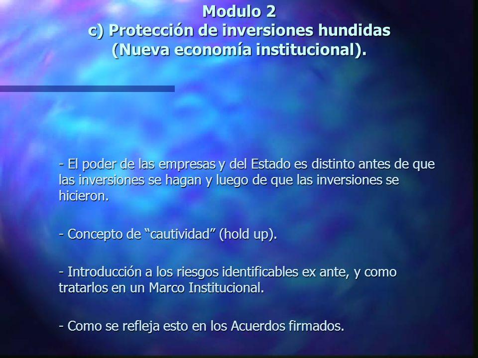 Modulo 2 c) Protección de inversiones hundidas (Nueva economía institucional).