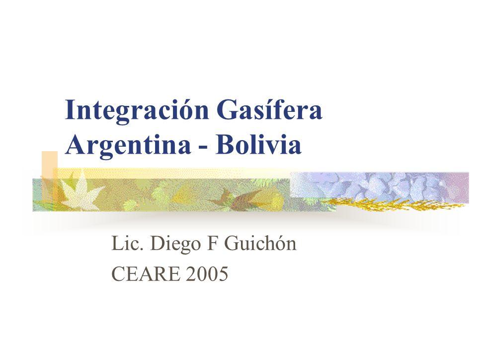 Integración Gasífera Argentina - Bolivia Lic. Diego F Guichón CEARE 2005