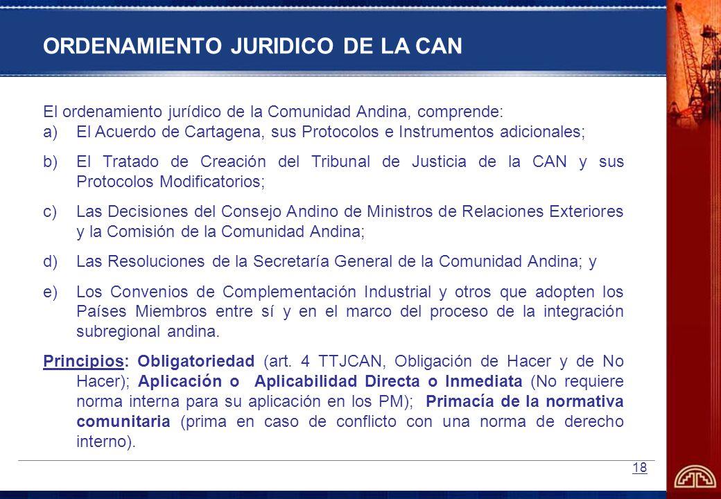 18 El ordenamiento jurídico de la Comunidad Andina, comprende: a)El Acuerdo de Cartagena, sus Protocolos e Instrumentos adicionales; b)El Tratado de C