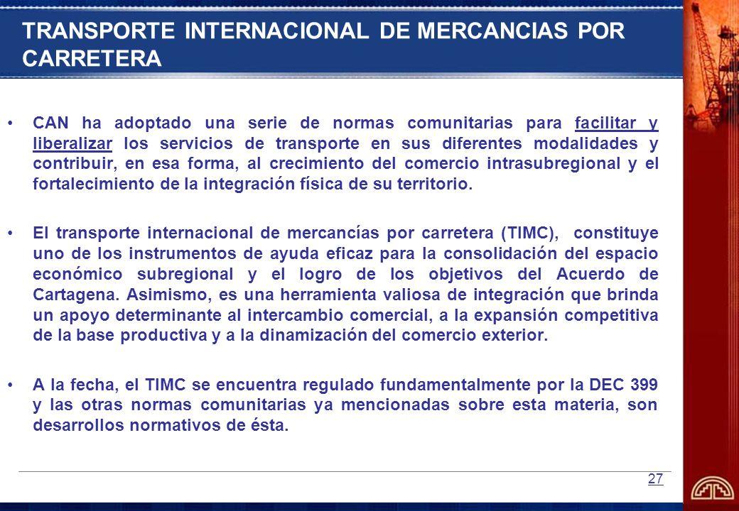 27 TRANSPORTE INTERNACIONAL DE MERCANCIAS POR CARRETERA CAN ha adoptado una serie de normas comunitarias para facilitar y liberalizar los servicios de
