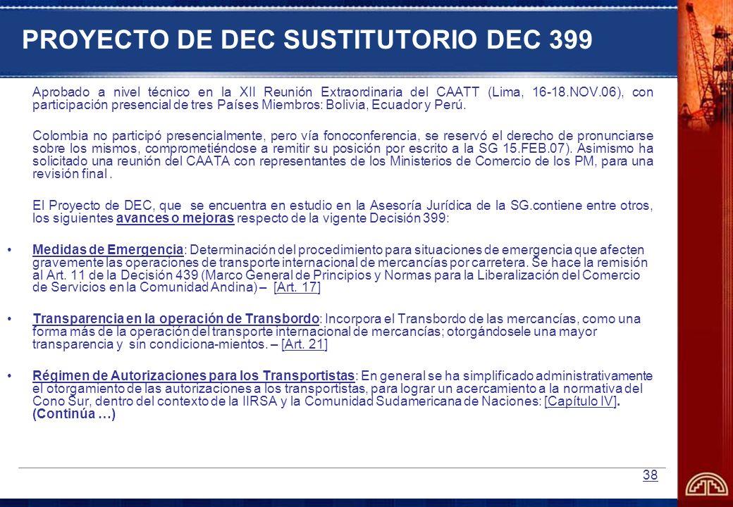 38 PROYECTO DE DEC SUSTITUTORIO DEC 399 Aprobado a nivel técnico en la XII Reunión Extraordinaria del CAATT (Lima, 16-18.NOV.06), con participación pr