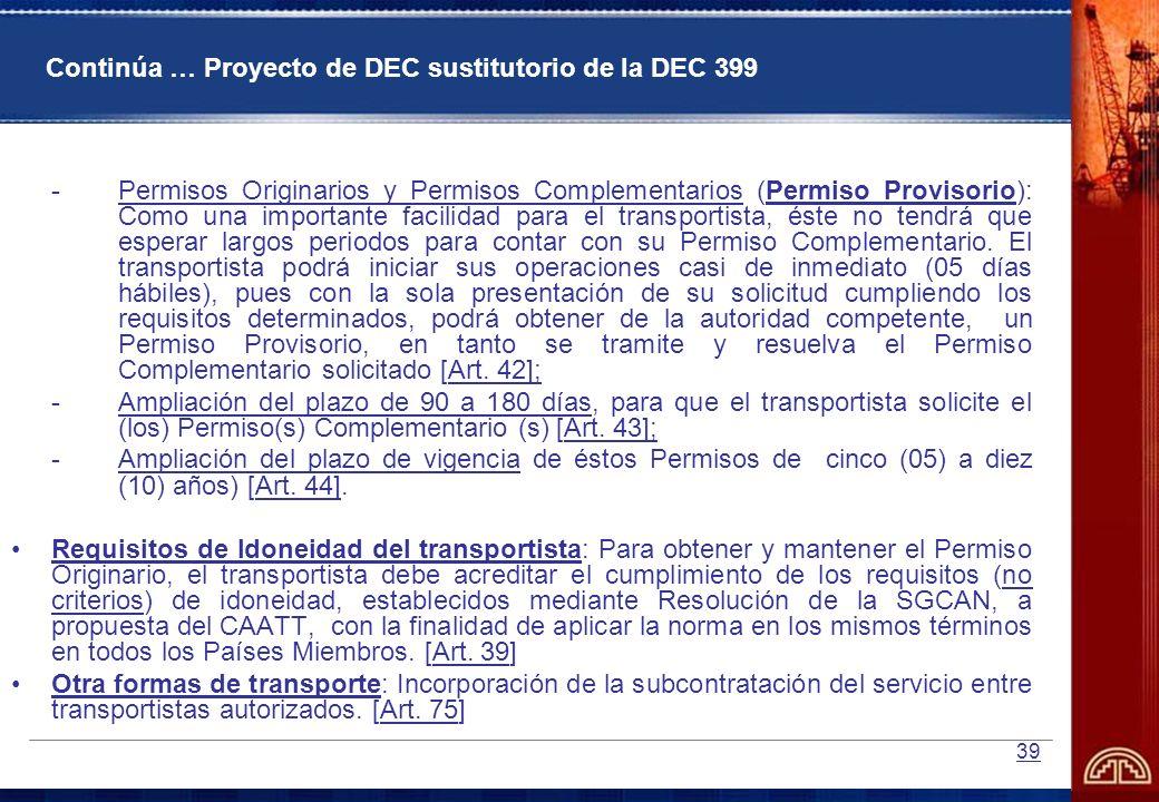 39 Continúa … Proyecto de DEC sustitutorio de la DEC 399 -Permisos Originarios y Permisos Complementarios (Permiso Provisorio): Como una importante fa