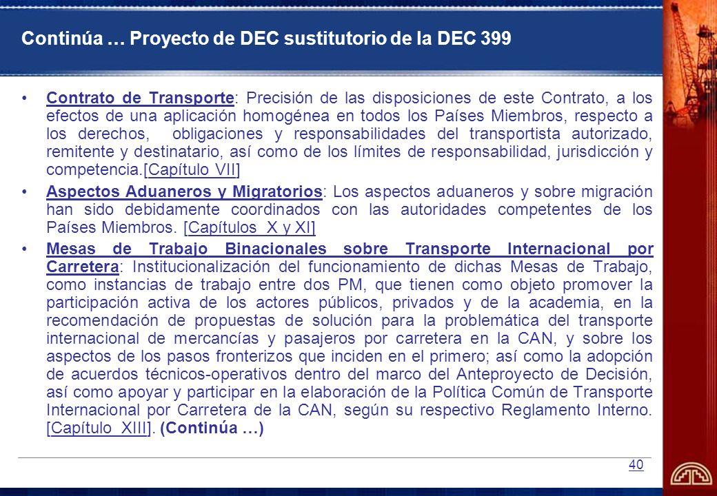 40 Continúa … Proyecto de DEC sustitutorio de la DEC 399 Contrato de Transporte: Precisión de las disposiciones de este Contrato, a los efectos de una