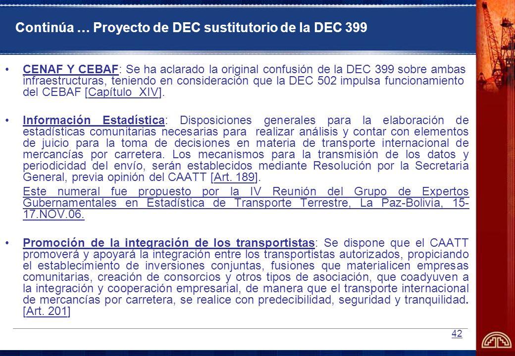42 Continúa … Proyecto de DEC sustitutorio de la DEC 399 CENAF Y CEBAF: Se ha aclarado la original confusión de la DEC 399 sobre ambas infraestructura