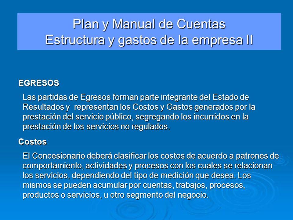 Plan y Manual de Cuentas Estructura y gastos de la empresa II Las partidas de Egresos forman parte integrante del Estado de Resultados y representan l