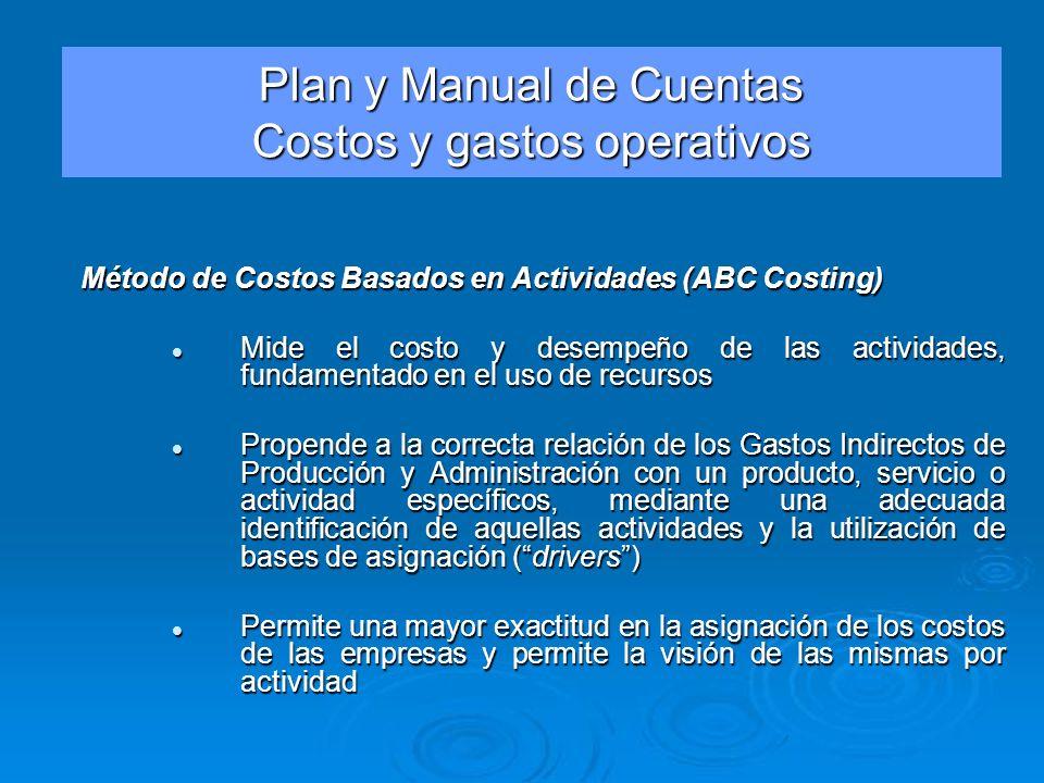 Método de Costos Basados en Actividades (ABC Costing) Mide el costo y desempeño de las actividades, fundamentado en el uso de recursos Mide el costo y