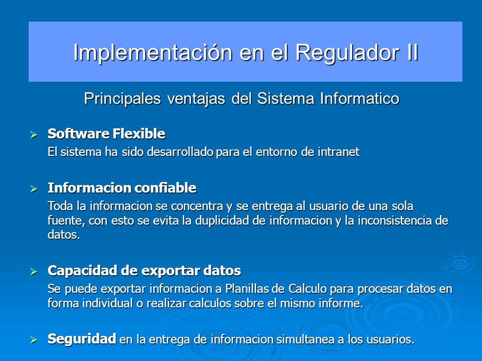 Principales ventajas del Sistema Informatico Software Flexible Software Flexible El sistema ha sido desarrollado para el entorno de intranet Informaci
