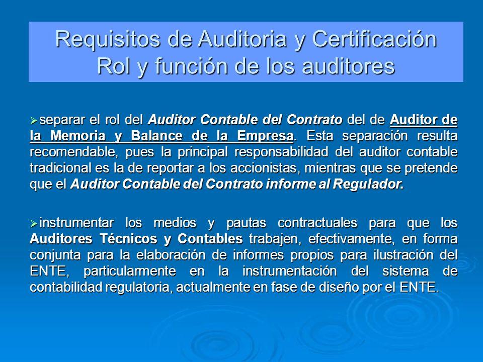 separar el rol del Auditor Contable del Contrato del de Auditor de la Memoria y Balance de la Empresa. Esta separación resulta recomendable, pues la p